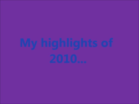 My Highlights of 2010