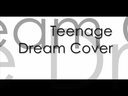 Teenage Dream Cover