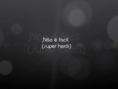 Não é Facil (super heroi)
