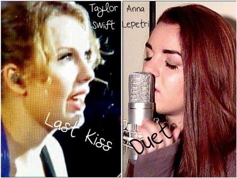 Last Kiss- Duet by Anna Lepetri & Taylor Swift Music Video