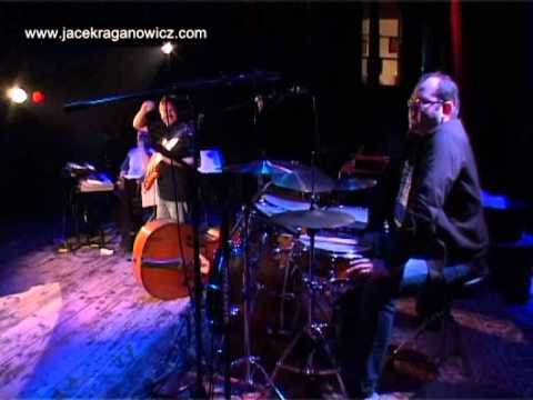 Return To Myself - Jacek Raganowicz Quartet.wmv