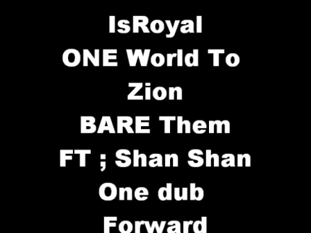 My  Videos Bare Them  IsRoyal ft Shan Shan One Dub Forward