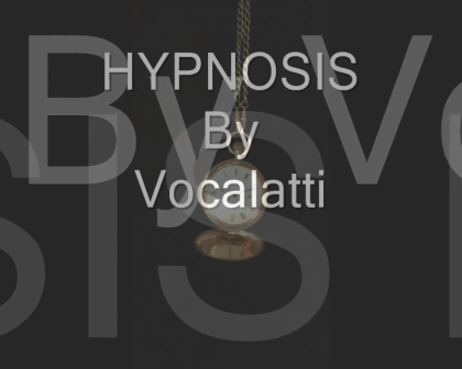 HYPNOSIS    By Vocalatti  (c) 2012