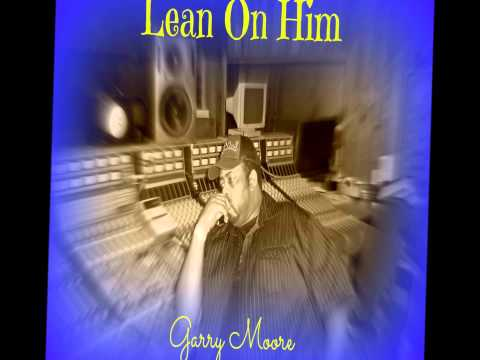 """Lean On Him"" (Official 2013 Video Single)"