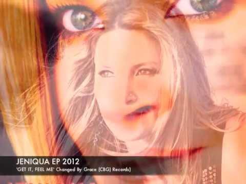JENIQUA EP ('GET IT, FEEL ME') (EP available Feb 2013 - itunes, cdbaby etc)