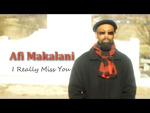 Afi Makalani - I Really Miss You [Music Video]
