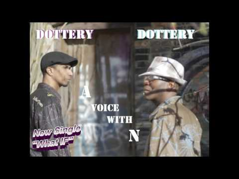 """Dottery Dottery's New Single """"What IF"""" Te' & Je' Music Artist"""