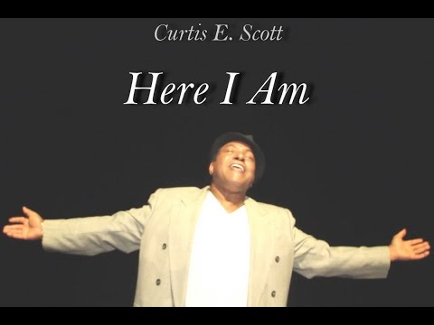 CURTIS E. SCOTT - HERE I AM