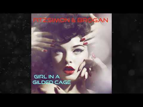 Girl in a gilded Cage - FaB (Fitzsimon & Brogan)