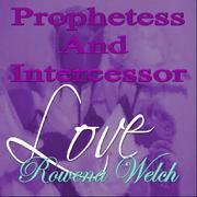 prophetess Rowena Welch