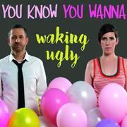 Waking Ugly