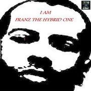 Franz The Hybrid One Ates