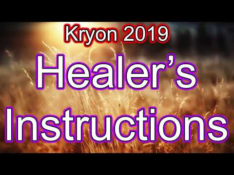 Kryon 2019 - Healers Instructions