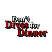 1819 0002 Don't Dress For  Dinner_2.5 x 2.5_300 dpi