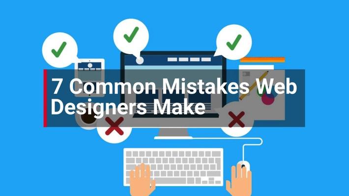 7 Common Mistakes Web Designers Make