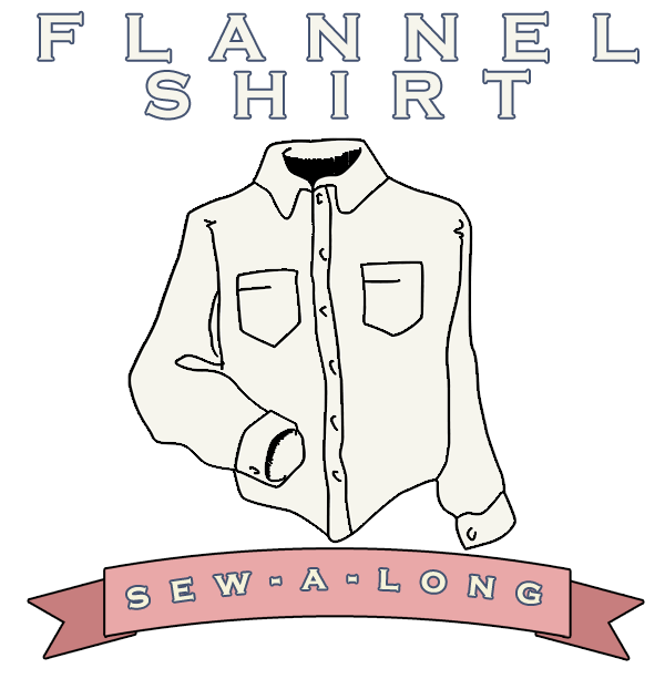 Flannel Shirt Sew Along with Kelly Hogaboom