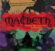 Haringey Shed Summer Theatre : Macbeth