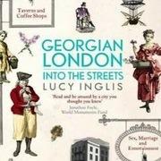Georgian London with Lucy Inglis