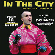 In The City - Reggae with Extravaganza, Sat 18th March - T-Chances