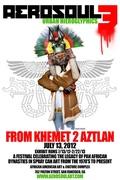 "AEROSOUL 3: Urban Hieroglyphics ""FROM KHEMET 2 AZTLAN"" An International African Diaspora Spray Can Art Conference  Dedicated to Ending Youth Violence"