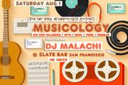 MUSICOLOGY feat DJ Malachi (Motown on Mondays) @ Slate Bar, SF (Saturday, 8/1)