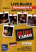 Blues Cargo live at Stage Musicafe Παρασκευή 6 Ιανουαρίου 2012 Free Entrance