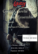 Gregg Giarelis' Blues Ensemble Live at Lazy Club - Five Years Of Trouble Presentation, Opening act: The Blue Side Band