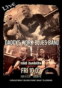 Daddy's Work Blues Band Live at old habits
