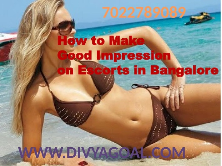 How to Make Good Impression on Escorts in Bangalore