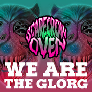 We Are The Glorg - Works by SCARECROWOVEN