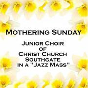 "Mothering Sunday - ""Jazz Mass"""