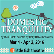 Domestic Tranquility by Rich Orloff – Home invasion with a comic twist, opens Mar 4