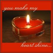 You make my heart shine
