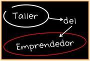 """Taller del Emprendedor: """"Crea tu Negocio acompañado de un empresario"""""""