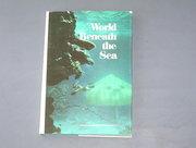 World Beneath The Sea