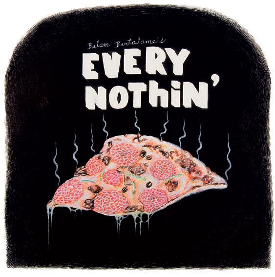 Balam Bartolomé's Every Nothing