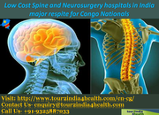Low Cost Spine and Neurosurgery hospitals in India –for Congo National