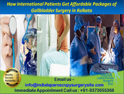How International Patients get Affordable Packages of Gallbladder surgery in Kolkata