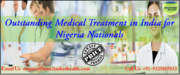 Outstanding Medical Treatment in India for Nigeria Nationals