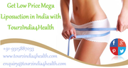 Get Low Price Mega Liposuction in India with Tour2India4Health