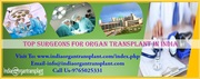 Top Surgeons for Organ Transplant in India;A ray of hope for global patients