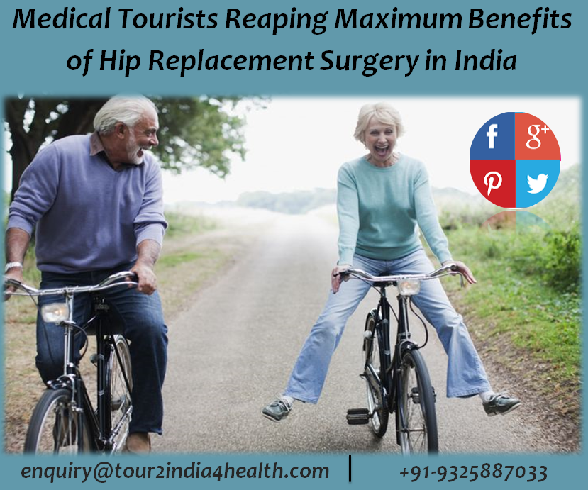 Medical Tourists reaping maximum benefits of Hip Replacement Surgery in India
