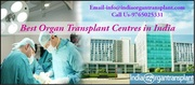 Best Organ Transplant Centres in India welcome patients from all corners of the Globe
