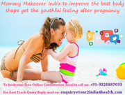 Experience the Best Mommy Makeover India to improve the best body shape get the youthful feeling after pregnancy