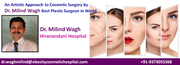 An Artistic Approach to Cosmetic Surgery by Dr. Milind Wagh Best Plastic Surgeon in World