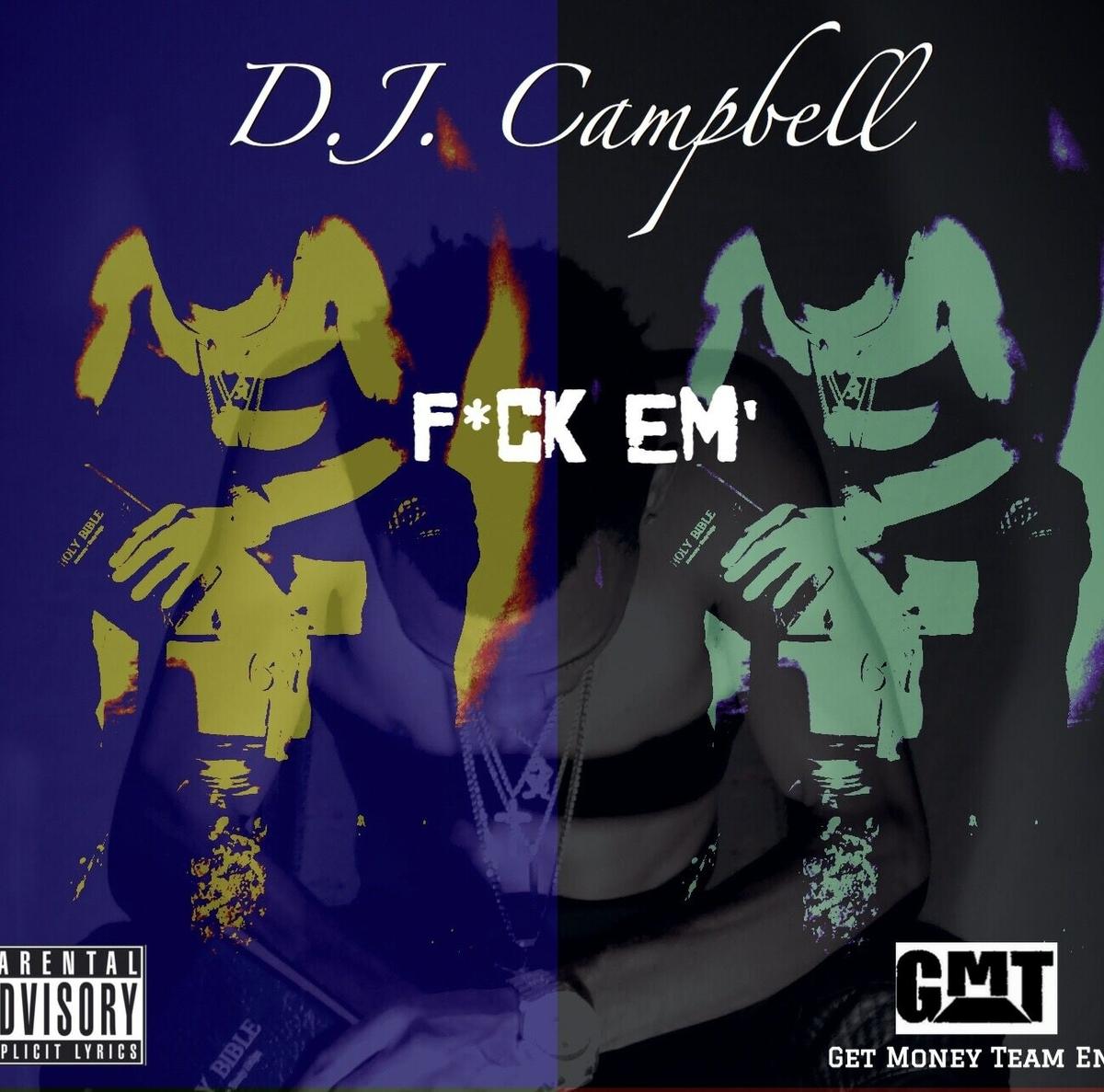 DJ Campbell - FUCK EM {EXCLUSIVE DOWNLOAD}