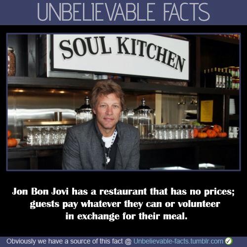 JON BON JOVI HAS A RESTAURANT THAT HAS NO PRICES..