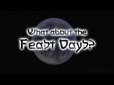 What about the Feast Days?
