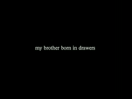 joy whalen : my brother born in drawers
