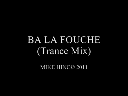 Ba la fouche - trance mix